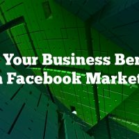 Can Your Business Benefit From Facebook Marketing?