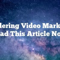 Considering Video Marketing? Read This Article Now!