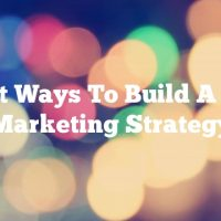 Expert Ways To Build A Video Marketing Strategy