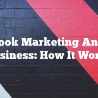 Facebook Marketing And Your Business: How It Works