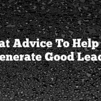 Great Advice To Help You Generate Good Leads