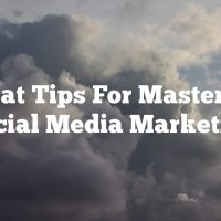 Great Tips For Mastering Social Media Marketing
