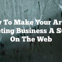 How To Make Your Article Marketing Business A Success On The Web