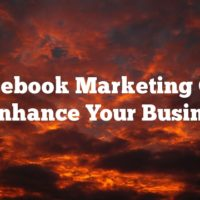 Is Facebook Marketing Going To Enhance Your Business?