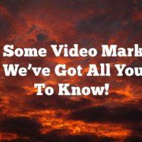 Need Some Video Marketing Help? We've Got All You Need To Know!