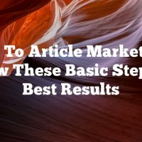 New To Article Marketing?  Follow These Basic Steps For Best Results