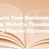 Promote Your Business And Your Website Thanks To Search Engine Optimization.