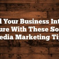 Propel Your Business Into The Future With These Social Media Marketing Tips