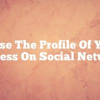Raise The Profile Of Your Business On Social Networks