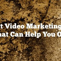 Smart Video Marketing Tips That Can Help You Out