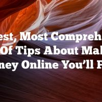 The Best, Most Comprehensive List Of Tips About Making Money Online You'll Find