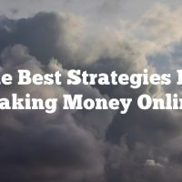 The Best Strategies For Making Money Online