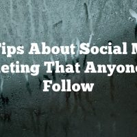 Top Tips About Social Media Marketing That Anyone Can Follow
