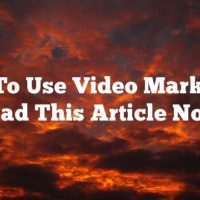 Want To Use Video Marketing? Read This Article Now!
