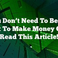 You Don't Need To Be An Expert To Make Money Online. Read This Article!