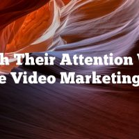 Catch Their Attention With These Video Marketing Tips