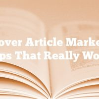 Discover Article Marketing Tips That Really Work