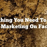 Everything You Need To Know About Marketing On Facebook