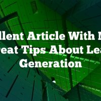 Excellent Article With Many Great Tips About Lead Generation