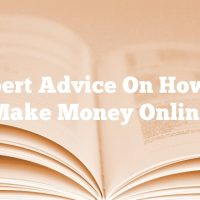 Expert Advice On How To Make Money Online