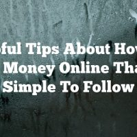 Helpful Tips About How To Make Money Online That Are Simple To Follow