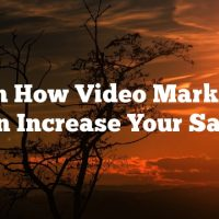 Learn How Video Marketing Can Increase Your Sales