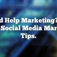 Need Help Marketing? Try These Social Media Marketing Tips.
