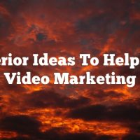 Superior Ideas To Help Your Video Marketing