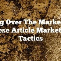 Taking Over The Market With These Article Marketing Tactics