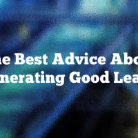 The Best Advice About Generating Good Leads