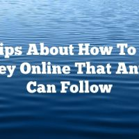 Top Tips About How To Make Money Online That Anyone Can Follow