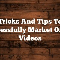 Tricks And Tips To Successfully Market Online Videos