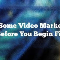 Try Some Video Marketing Tips Before You Begin Filming
