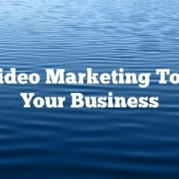 Use Video Marketing To Build Your Business