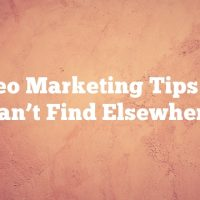 Video Marketing Tips You Can't Find Elsewhere