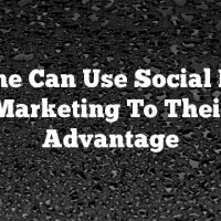 Anyone Can Use Social Media Marketing To Their Advantage