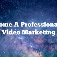 Become A Professional At Video Marketing