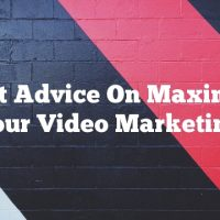 Expert Advice On Maximizing Your Video Marketing