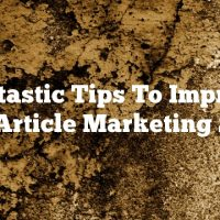 Fantastic Tips To Improve Your Article Marketing Skills