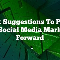Great Suggestions To Propel Your Social Media Marketing Forward