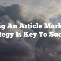 Having An Article Marketing Strategy Is Key To Success
