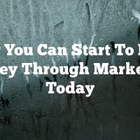 How You Can Start To Earn Money Through Marketing Today