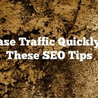 Increase Traffic Quickly With These SEO Tips