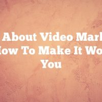 Learn About Video Marketing And How To Make It Work For You