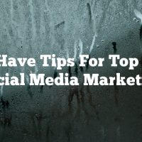 Must Have Tips For Top Notch Social Media Marketing