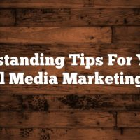 Outstanding Tips For Your Social Media Marketing Plan