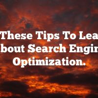 Read These Tips To Learn All About Search Engine Optimization.