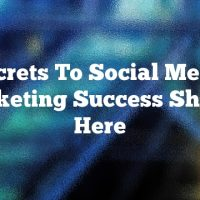 Secrets To Social Media Marketing Success Shared Here
