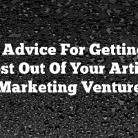 Solid Advice For Getting The Most Out Of Your Article Marketing Venture
