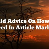 Solid Advice On How To Succeed In Article Marketing